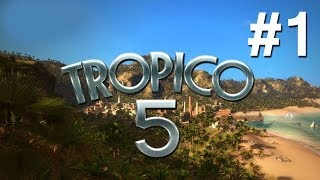 Tropico 5 Walkthrough Part 1 - New Campaign