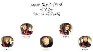 DBSK(동방신기)- Magic Castle 마법의 성 [Color Coded Han|Rom|Eng Lyrics]