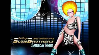 SLOWBROTHERS  - saturday night (radio edit)