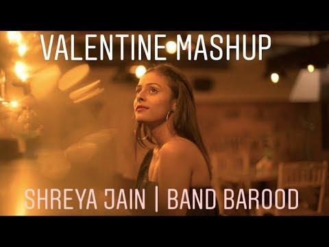 VALENTINE MASHUP ( Nazm Nazm X Humsafar X Phir Kabhi X Thodi Der)   BAROOD BAND   SHREYA JAIN