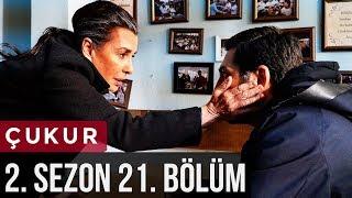 Çukur 2.Sezon 21.Bölüm
