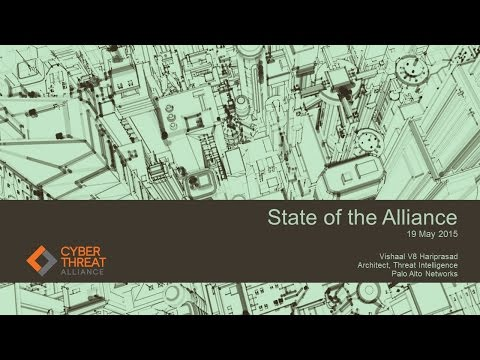 CSS2015: Session 12 PaloAlto - Cyber Threat Alliance