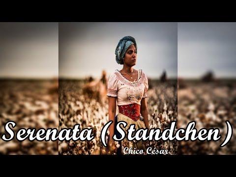 Serenata (Standchen) - Chico César   Velho Chico [Instrumental]