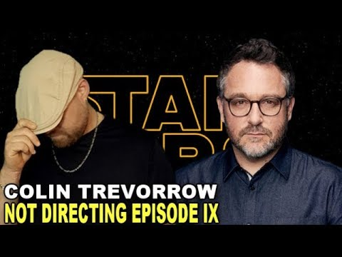 Download Colin Trevorrow Not Directing Star Wars Episode IX!!!!