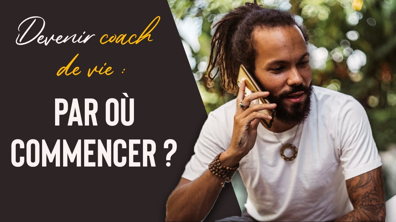 DEVENIR COACH DE VIE : par où commencer ? - YouTube