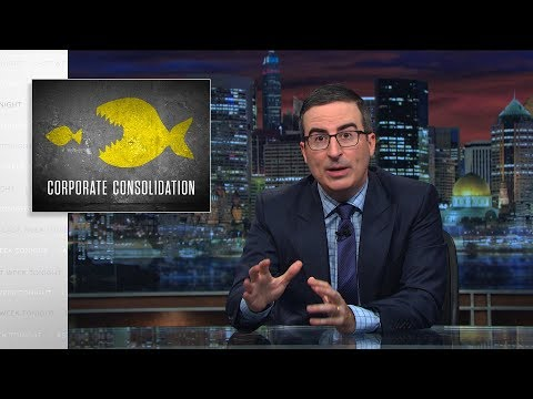 Corporate Consolidation: Last Week Tonight with John Oliver