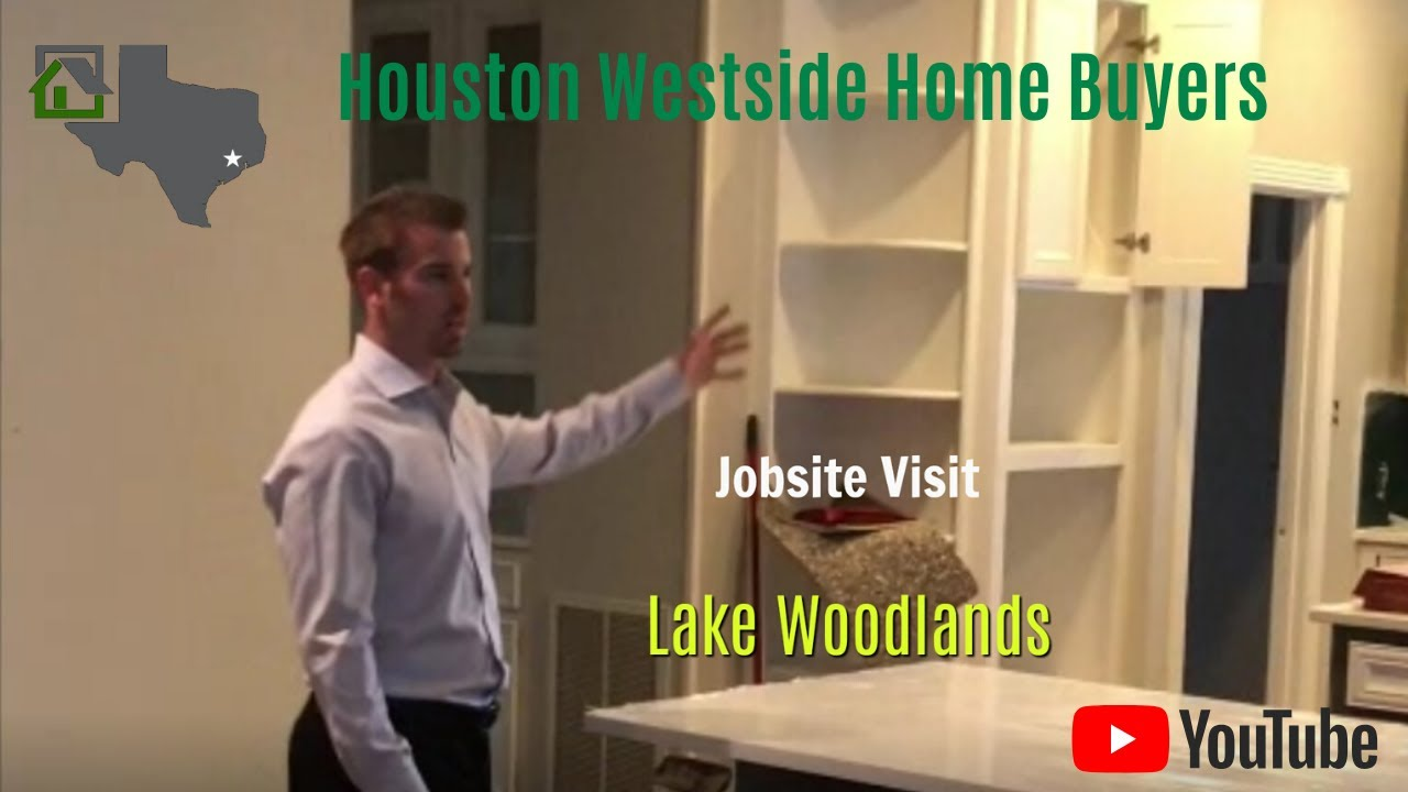 We Buy Houses in the Woodlands - Jobsite Visit - Houston Westside Home Buyers
