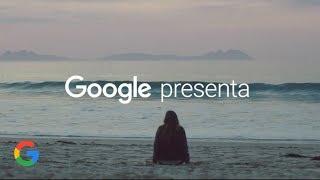 google presenta el primer paso de ana i historia completa