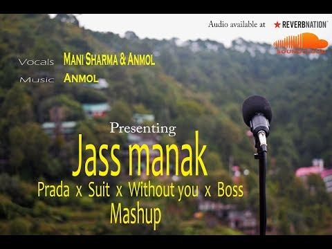 Prada X Suit X Without You X Boss | Mani Sharma | Anmol | (Cover Mashup) | Jass Manak