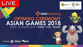 Live Streaming Opening Ceremony Asian Games 2018