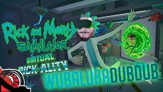 WUBALUBA DUB DUB   RICK & MORTY Virtual Rick-Ality   Htc Vive Gameplay