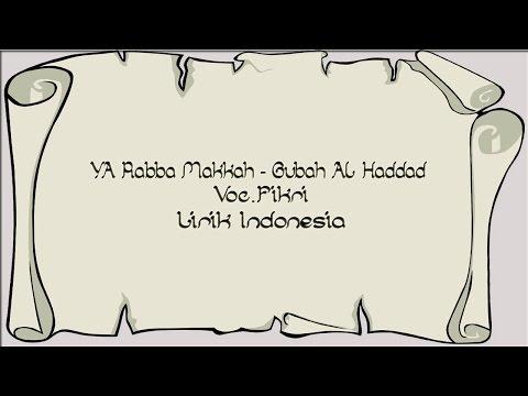 Ya Rabba Makkah - Gubah Al Haddad Voc.Fikri Lirik Indonesia