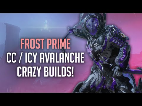 Frost Prime CRAZY CC/ICY AVALANCHE 2019 Builds (2 FORMAS) | Skill Guide/Detailed Overview/Synergies