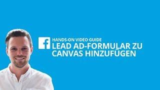 So fügst du Facebook Lead Ad-Formulare zu einem Canvas hinzu [#12 HANDS-ON VIDEO GUIDE]
