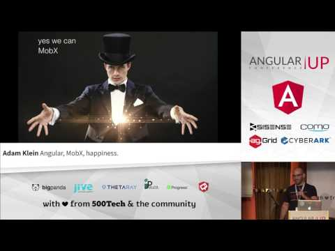 Adam Klein - Angular, MobX, happiness | AngularUP 2016