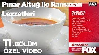Mahluka Çorbası...Pınar Altuğ ile Ramazan Lezzetleri 11.Bölüm