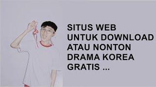 Download Video SITUS WEB UNTUK DOWNLOAD K-DRAMA atau  DRAMA KOREA GRATIS ... MP3 3GP MP4