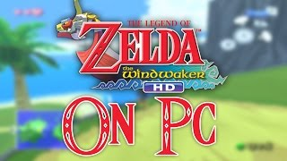 How to play The Legend Of Zelda: Wind Waker HD on PC and Mac!!!