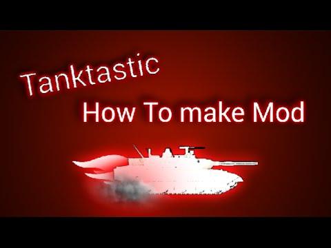 Как сделать мод на  Tanktastic  How to make mod
