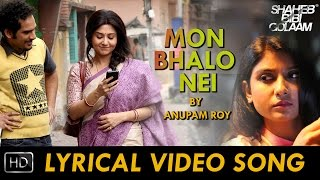 Mon Bhalo Nei - Lyrical | Official Video song 2016 | Shaheb Bibi Golaam | Anupam Roy
