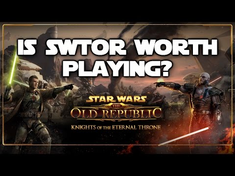 """""""Is SWTOR Worth Playing?"""" - Star Wars: The Old Republic"""
