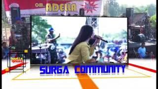 ADELLA MENDAMBA LIVE SUMURGAYAM CITY (SURGA)SEJATINE UREP GAWE AKHIRAT