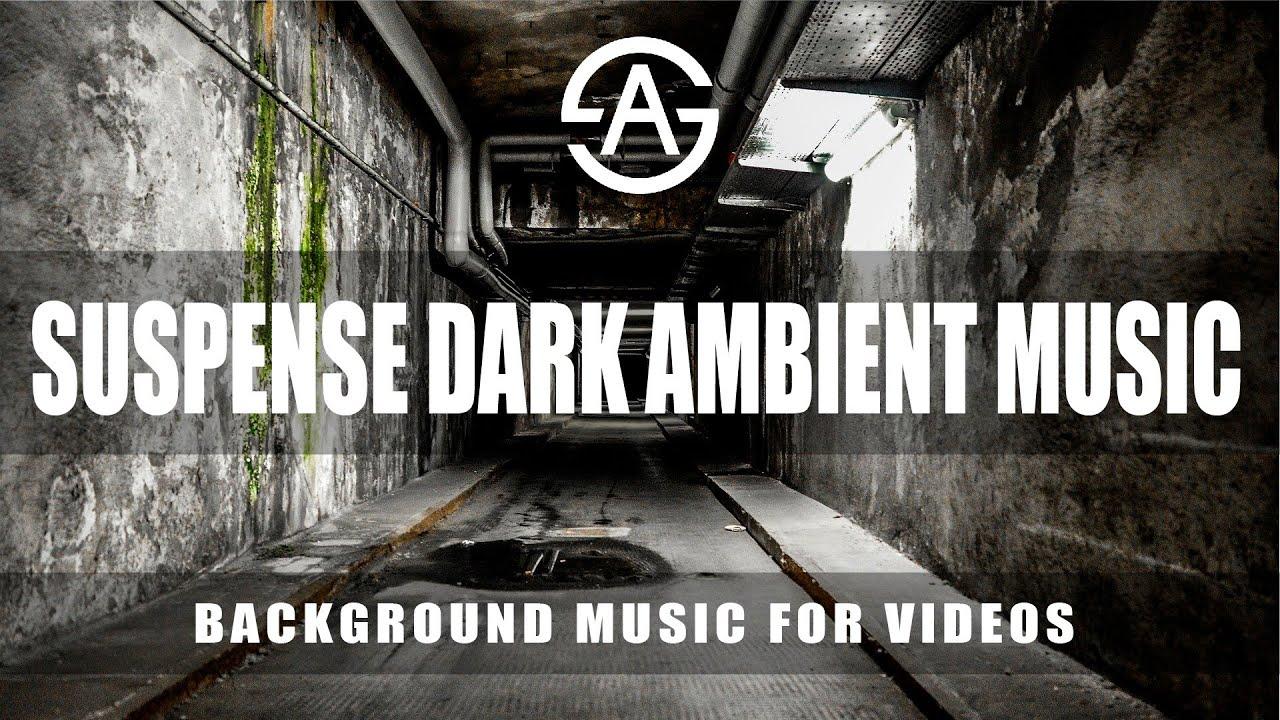 Suspense Dark Ambient Music   Tense Instrumental Music   Free Music by  Argsound