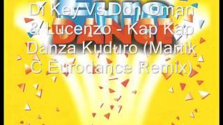 Di Key Vs Don Omar & Lucenzo - Kap Kap Danza Kuduro (Martik C Eurodance Remix)