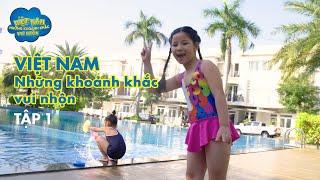 Việt Nam - Những Khoảnh Khắc Vui Nhộn | Tập 1