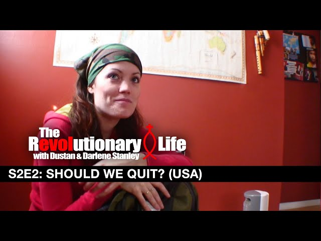 The Revolutionary Life #202 -  Should We Quit (USA)