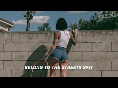 Kehlani – Belong To The Streets Skit
