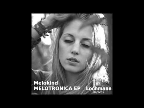Melokind - Ramba Zamba (Original Mix) (Lochmann Records)