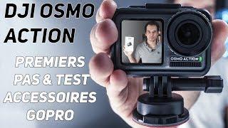 DJI OSMO ACTION FR - MISE EN ROUTE & PREMIERS PAS & TEST ACCESSOIRE GOPRO