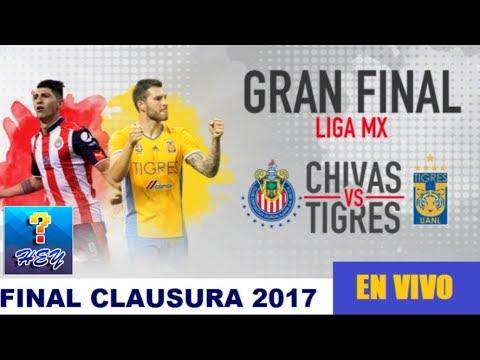 Donde ver EN VIVO Chivas vs Tigres 2-1 Final de Vuelta Clausura 2017 Liga MX