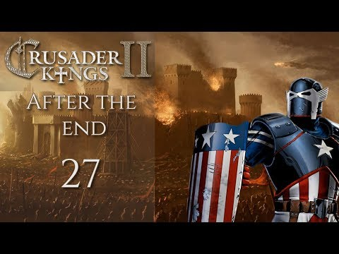 """Ck2: """"After the End """" American Reconquista Part 27"""