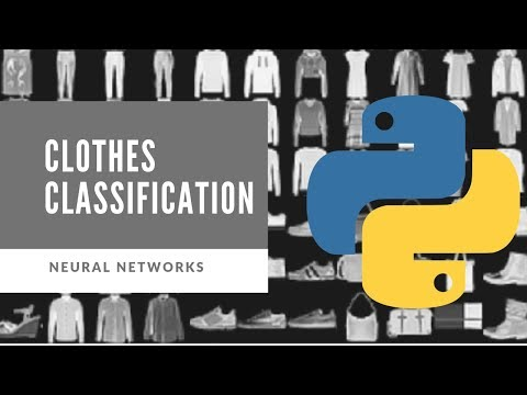 Classify Clothes Using Python and Artificial Neural Networks