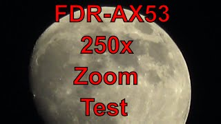 FDR-AX53 vs MOON   250x Zoom Test Free-Hand  BOSS Test