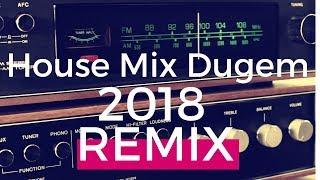 Full DJ House Mix Terbaru 2018 Bikin Geleng Geleng