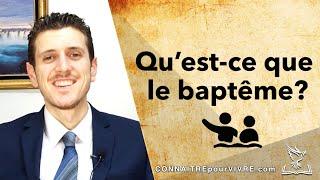 Qu'est-ce que le baptême?