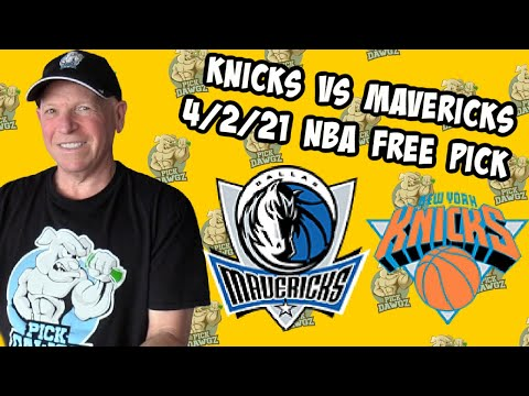 New York Knicks vs Dallas Mavericks 4/2/21 Free NBA Pick and Prediction NBA Betting Tips