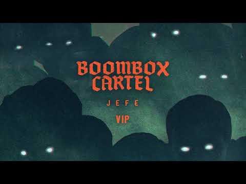 Boombox Cartel - Jefe (VIP)