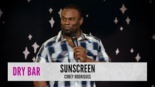 When they find out you need sunscreen. Corey Rodrigues