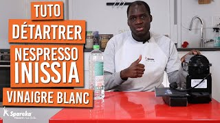 Comment détartrer sa cafetière NESPRESSO INISSIA au vinaigre blanc
