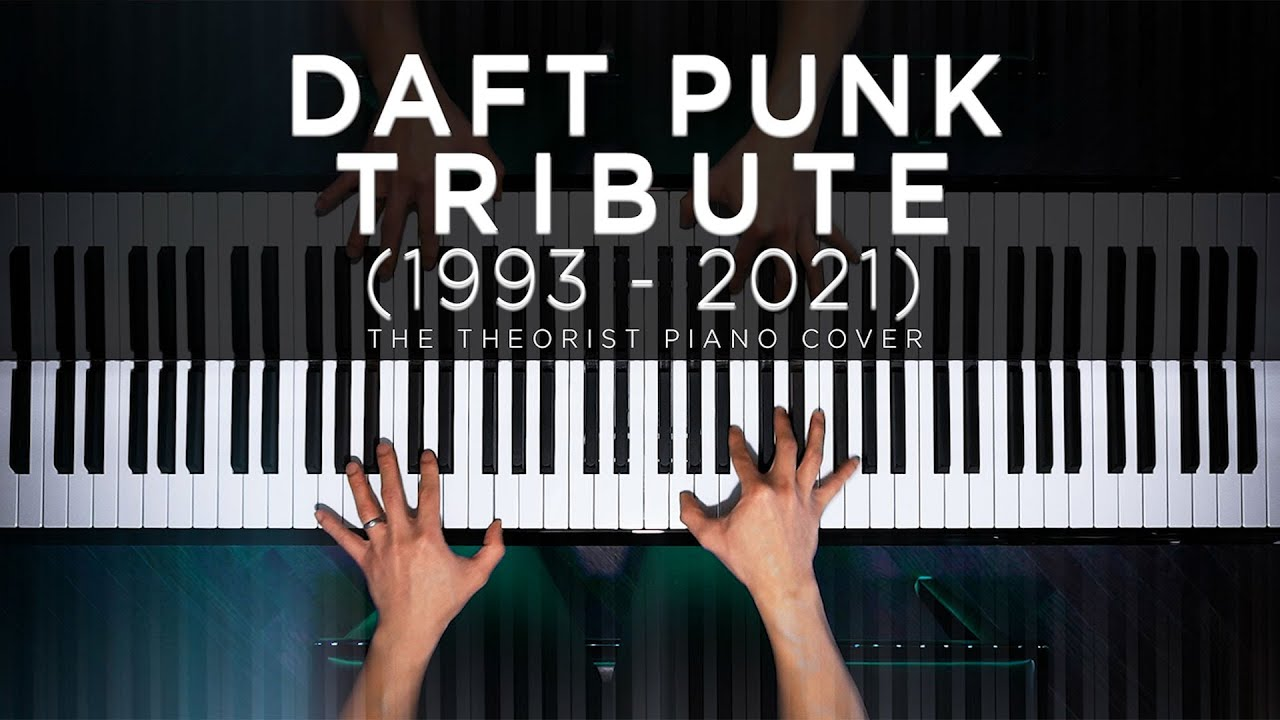 Daft Punk Piano Tribute (1993 to 2021) by The Theorist