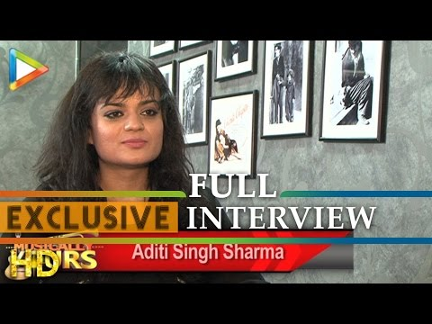 Aditi Singh Sharma's Full Interview On Roy | Dhoom 3 | 2 States | Arijit Singh