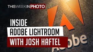Inside Adobe Lightroom Mobile with Product Manager Josh Haftel