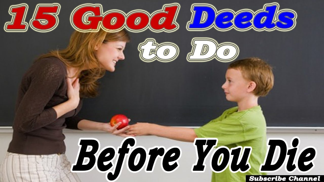 Download Top 15 Good Deeds to Do Before You Die    Best Things to Do in Life