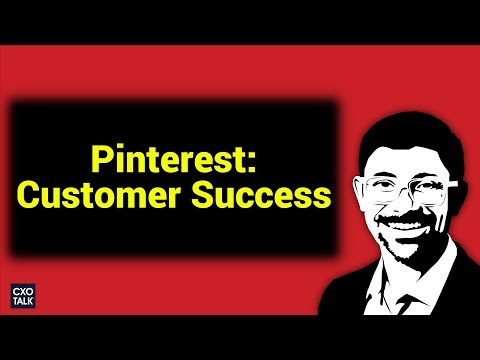 Customer Experience and Customer Service at Pinterest (CXOTalk # 290)