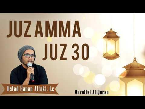 juz-30-juz-amma-ustadz-hanan-attaki-murottal-merdu