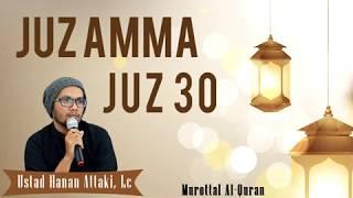 Juz 30 Juz Amma Ustadz Hanan Attaki Murottal Merdu